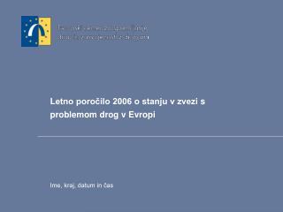 L etno poročilo 2006 o stanju v zvezi s problemom drog v Evropi