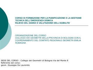 SEDE DEL CORSO : Collegio dei Geometri di Bologna Via del Monte 8 Referente del corso: