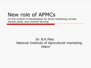 Dr. B.K.Paty  National Institute of Agricultural marketing