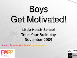 Boys Get Motivated!