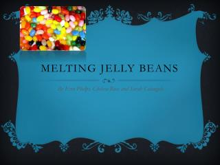 Melting Jelly Beans