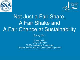 Not Just a Fair Share,  A Fair Shake and A Fair Chance at Sustainability  Spring 2011