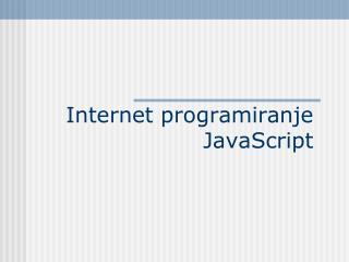 Internet programiranje JavaScript