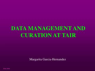 DATA MANAGEMENT AND CURATION AT TAIR