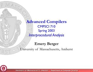Advanced Compilers CMPSCI 710 Spring 2003 Interprocedural Analysis