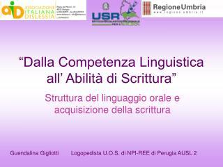 """""""Dalla Competenza Linguistica all' Abilità di Scrittura"""""""