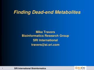 Finding Dead-end Metabolites