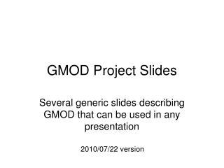 GMOD Project Slides