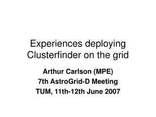 Experiences deploying Clusterfinder on the grid