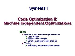 Code Optimization II: Machine Independent Optimizations