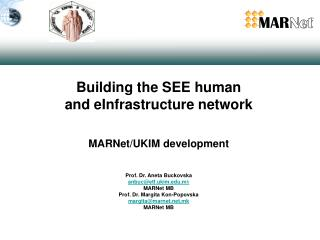 Building the SEE human  and eInfrastructure network MARNet/UKIM development