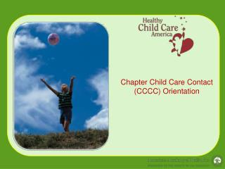 Chapter Child Care Contact CCCC Orientation