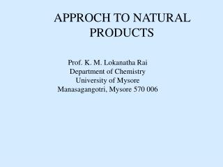 APPROCH TO NATURAL PRODUCTS
