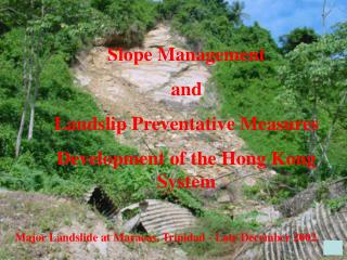 Slope Management and Landslip Preventative Measures Development of the Hong Kong System