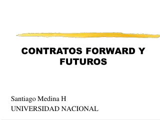 CONTRATOS FORWARD Y FUTUROS