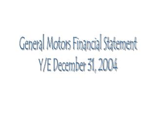General Motors Financial Statement Y/E December 31, 2004