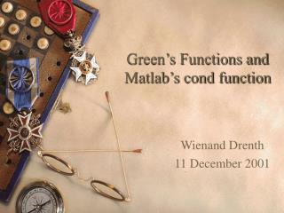 Green s Functions and Matlab s cond function