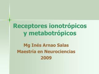 Receptores ionotrópicos y metabotrópicos