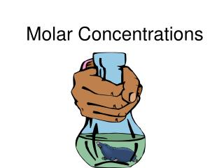 Molar Concentrations