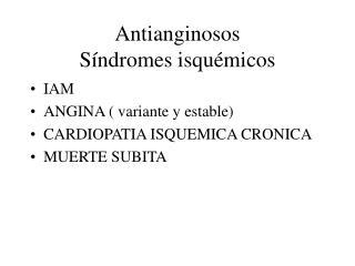 Antianginosos Síndromes isquémicos