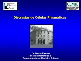 Dr. Dardo Riveros Sección Hematología Departamento de Medicina Interna
