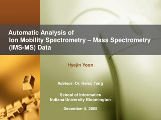 Automatic Analysis of  Ion Mobility Spectrometry – Mass Spectrometry (IMS-MS) Data