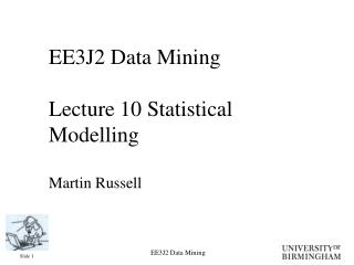 EE3J2 Data Mining Lecture 10 Statistical Modelling Martin Russell