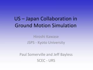 US – Japan Collaboration in Ground Motion Simulation