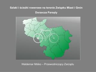 Szlaki i ścieżki rowerowe na terenie Związku Miast i Gmin Dorzecza Parsęty