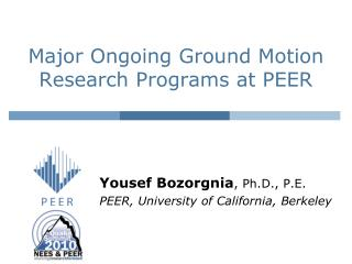 Major Ongoing Ground Motion Research Programs at PEER