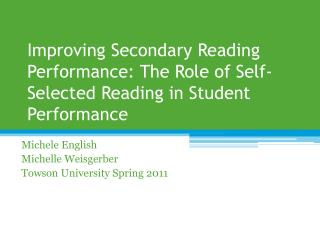 Improving Secondary Reading Performance: The Role of Self-Selected Reading in Student Performance