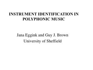 INSTRUMENT IDENTIFICATION IN POLYPHONIC MUSIC