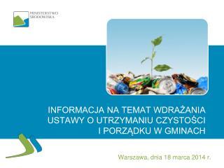 INFORMACJA NA TEMAT WDRAŻANIA USTAWY o utrzymaniu czystości  i porządku w gminach