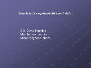 Smartcards - e-perspective and Vision