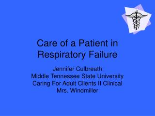 Care of a Patient in Respiratory Failure
