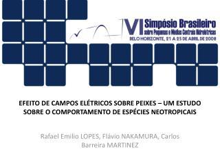 EFEITO DE CAMPOS ELÉTRICOS SOBRE PEIXES – UM ESTUDO SOBRE O COMPORTAMENTO DE ESPÉCIES NEOTROPICAIS
