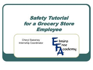 Safety Tutorial  for a Grocery Store Employee