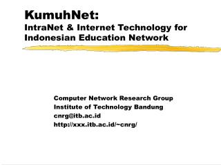 KumuhNet: IntraNet & Internet Technology for Indonesian Education Network