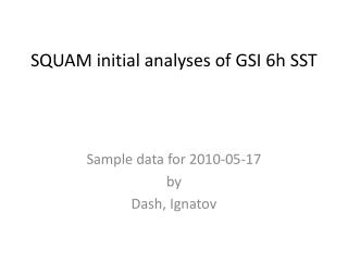 SQUAM initial analyses of GSI 6h SST
