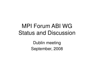 MPI Forum ABI WG  Status and Discussion