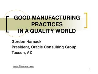 GOOD MANUFACTURING PRACTICES IN A QUALITY WORLD