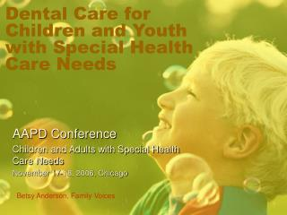Dental Care for Children and Youth with Special Health Care Needs