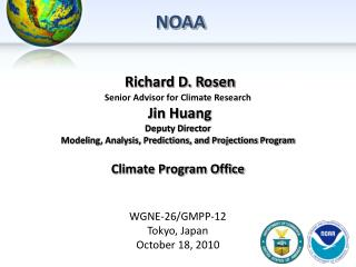 Richard D. Rosen Senior Advisor for Climate Research  Jin Huang Deputy Director
