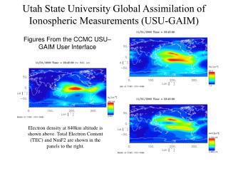 Utah State University Global Assimilation of Ionospheric Measurements (USU-GAIM)