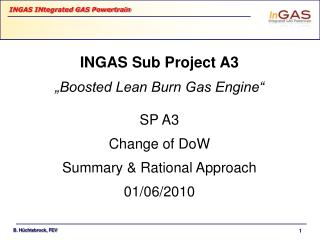 """INGAS Sub Project A3 """"Boosted Lean Burn Gas Engine"""" SP A3 Change of DoW"""