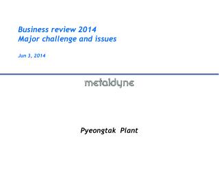 Business review 2014 Major challenge and issues  Jun 3, 2014