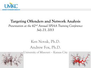 Ken Novak, Ph.D. Andrew Fox, Ph.D. University of Missouri – Kansas City