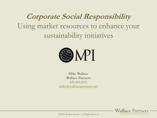 Corporate Social Responsibility  Using market resources to enhance your sustainability initiatives