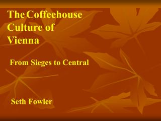 The Coffeehouse Culture of Vienna