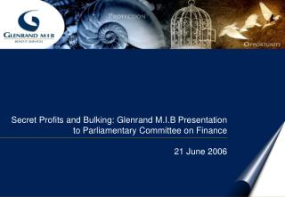 Secret Profits and Bulking: Glenrand M.I.B Presentation to Parliamentary Committee on Finance